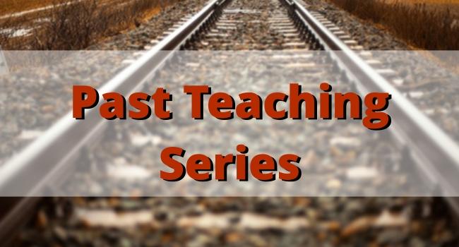Past Teaching Series