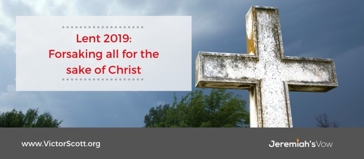 header image Lent 2019: Forsaking all for the sake of Christ