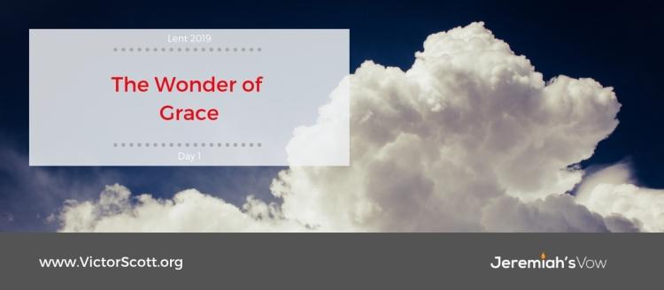 Len 2019   Day 1: The Wonder of Grace